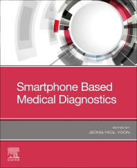 Smartphone Based Medical Diagnostics - 1st Edition - ISBN: 9780128170441, 9780128170458