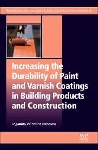 Increasing the Durability of Paint and Varnish Coatings in Building Products and Construction - 1st Edition - ISBN: 9780128170465, 9780128170472