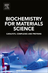 Biochemistry for Materials Science - 1st Edition - ISBN: 9780128170540, 9780128168967