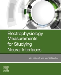 Electrophysiology Measurements for Studying Neural Interfaces - 1st Edition - ISBN: 9780128170700