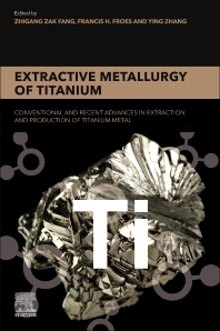 Extractive Metallurgy of Titanium - 1st Edition - ISBN: 9780128172001