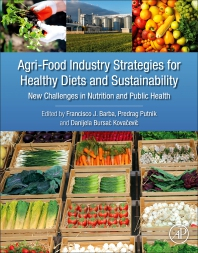 Agri-Food Industry Strategies for Healthy Diets and Sustainability - 1st Edition - ISBN: 9780128172261, 9780128172278