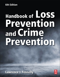 Handbook of Loss Prevention and Crime Prevention - 6th Edition - ISBN: 9780128164594, 9780128172735