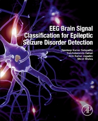 EEG Brain Signal Classification for Epileptic Seizure Disorder Detection - 1st Edition - ISBN: 9780128174265, 9780128174272