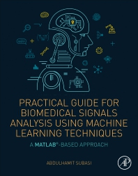 Cover image for Practical Guide for Biomedical Signals Analysis Using Machine Learning Techniques