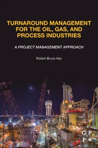 Turnaround Management for the Oil, Gas, and Process Industries - 1st Edition - ISBN: 9780128174548