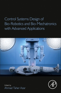 Control Systems Design of Bio-Robotics and Bio-mechatronics with Advanced Applications - 1st Edition - ISBN: 9780128174630