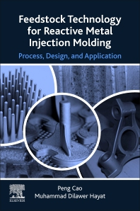 Cover image for Feedstock Technology for Reactive Metal Injection Molding