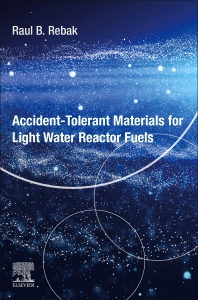Cover image for Accident-Tolerant Materials for Light Water Reactor Fuels