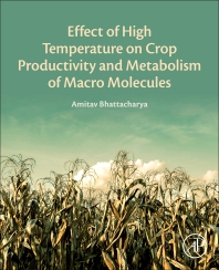 Cover image for Effect of High Temperature on Crop Productivity and Metabolism of Macro Molecules