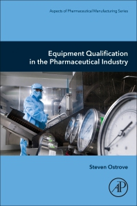 Cover image for Equipment Qualification in the Pharmaceutical Industry