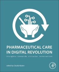 Pharmaceutical Care in Digital Revolution - 1st Edition - ISBN: 9780128176382, 9780128176399