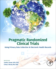 Cover image for Pragmatic Randomized Clinical Trials Using Primary Data Collection and Electronic Health Records