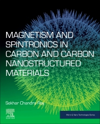 Magnetism and Spintronics in Carbon and Carbon Nanostructured Materials - 1st Edition - ISBN: 9780128176801, 9780128176818