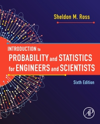 Introduction to Probability and Statistics for Engineers and Scientists - 6th Edition - ISBN: 9780128177464
