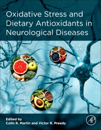 Oxidative Stress and Dietary Antioxidants in Neurological Diseases - 1st Edition - ISBN: 9780128177808, 9780128177815