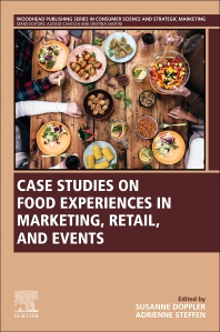 Cover image for Case Studies on Food Experiences in Marketing, Retail, and Events