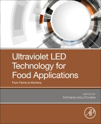 Ultraviolet LED Technology for Food Applications - 1st Edition - ISBN: 9780128177945, 9780128177952