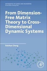 From Dimension-Free Matrix Theory to Cross-Dimensional Dynamic Systems - 1st Edition - ISBN: 9780128178010, 9780128178027
