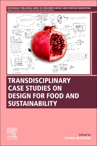 Transdisciplinary Case Studies on Design for Food and Sustainability - 1st Edition - ISBN: 9780128178218, 9780128178225