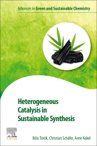 Cover image for Heterogeneous Catalysis in Sustainable Synthesis