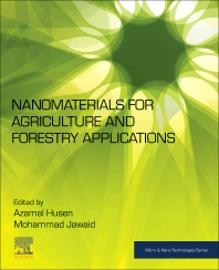 Nanomaterials for Agriculture and Forestry Applications - 1st Edition - ISBN: 9780128178522, 9780128178539