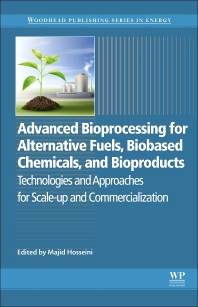 Cover image for Advanced Bioprocessing for Alternative Fuels, Biobased Chemicals, and Bioproducts