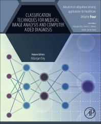 Classification Techniques for Medical Image Analysis and Computer Aided Diagnosis - 1st Edition - ISBN: 9780128180044, 9780128180051