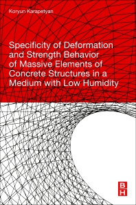 Cover image for Specificity of Deformation and Strength Behavior of Massive Elements of Concrete Structures in a Medium with Low Humidity
