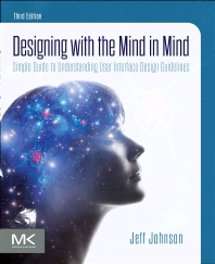 Designing with the Mind in Mind - 3rd Edition - ISBN: 9780128182024, 9780128182031