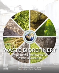 Waste Biorefinery - 1st Edition - ISBN: 9780128182284