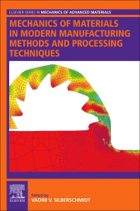 Cover image for Mechanics of Materials in Modern Manufacturing Methods and Processing Techniques