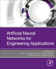 Artificial Neural Networks for Engineering Applications - 1st Edition - ISBN: 9780128182475, 9780128182482