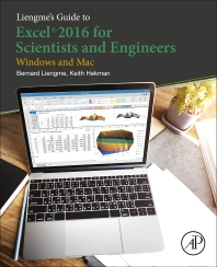 Liengme's Guide to Excel 2016 for Scientists and Engineers - 1st Edition - ISBN: 9780128182499, 9780128182505