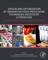 Cover image for Design and Optimization of Innovative Food Processing Techniques Assisted by Ultrasound