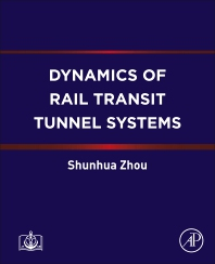 Dynamics of Rail Transit Tunnel Systems - 1st Edition - ISBN: 9780128183823, 9780128183830