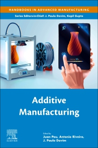 Additive Manufacturing - 1st Edition - ISBN: 9780128184110
