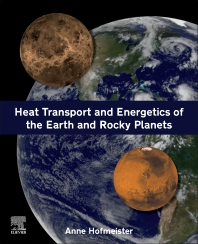 Heat Transport and Energetics of the Earth and Rocky Planets - 1st Edition - ISBN: 9780128184301