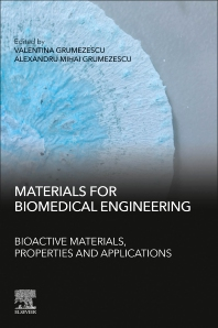 Materials for Biomedical Engineering: Bioactive Materials, Properties, and Applications - 1st Edition - ISBN: 9780128184318, 9780128184325