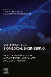 Cover image for Materials for Biomedical Engineering: Bioactive Materials for Antimicrobial, Anticancer and Gene Therapy