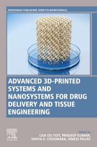 Advanced 3D-Printed Systems and Nanosystems for Drug Delivery and Tissue Engineering - 1st Edition - ISBN: 9780128184714