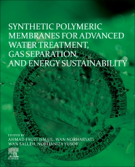 Cover image for Synthetic Polymeric Membranes for Advanced Water Treatment, Gas Separation, and Energy Sustainability
