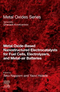 Cover image for Metal Oxide-Based Nanostructured Electrocatalysts for Fuel Cells, Electrolyzers, and Metal-Air Batteries