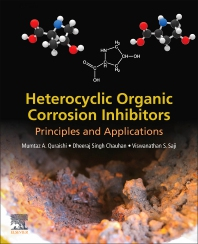 Cover image for Heterocyclic Organic Corrosion Inhibitors