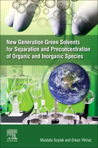 New Generation Green Solvents for Separation and Preconcentration of Organic and Inorganic Species - 1st Edition - ISBN: 9780128185698, 9780128185704
