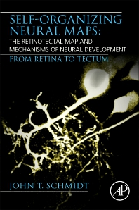 Cover image for Self-organizing Neural Maps: The Retinotectal Map and Mechanisms of Neural Development