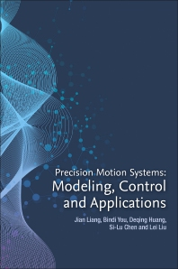 Precision Motion Systems - 1st Edition - ISBN: 9780128186015, 9780128186022