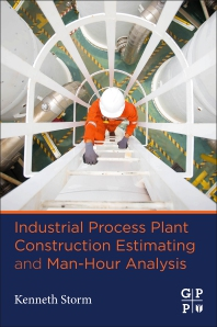 Industrial Process Plant Construction Estimating and Man-Hour Analysis - 1st Edition - ISBN: 9780128186480, 9780128200223