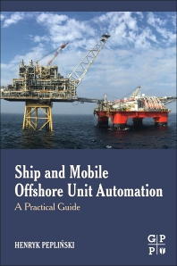 Ship and Mobile Offshore Unit Automation - 1st Edition - ISBN: 9780128187234