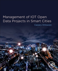 Management of IOT Open Data Projects in Smart Cities - 1st Edition - ISBN: 9780128187791